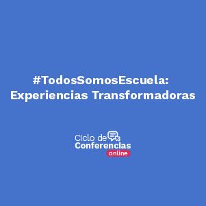 Todos somos escuela: Experiencias transformadores
