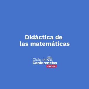 Conferencia Didáctica de las matemáticas