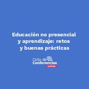 Conferencia Educacion no presencial y aprendizaje