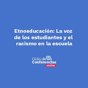 Etnoeducación: la voz de los estudiantes y el racismo en la escuela